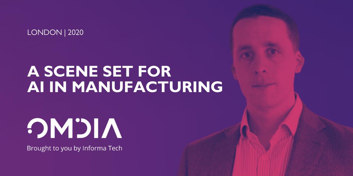 Alex West, A Scene Set for AI in Manufacturing